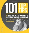 101 Top Tips for Black & White Digital Photography. by John Beardsworth - John Beardsworth