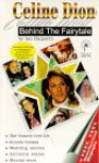 Celine Dion: Behind the Fairy Tale: A Very, Very, Unauthorized Biography - Ian Halperin