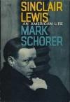 Sinclair Lewis: An American Life - Mark Schorer