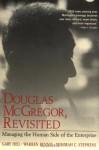 Douglas McGregor, Revisited: Managing the Human Side of the Enterprise - Gary Heil, Warren G. Bennis, Deborah C. Stephens