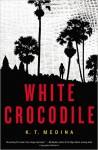 White Crocodile - K. T. Medina