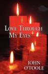 Love Through My Eyes - John O'Toole