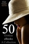 50 Erotica eBooks - A Collection - Mia Evans, Layla Harris, Lily Moore, Amelia Thomas, Brianna Walsh