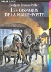 Les Disparus De La Malle Poste - Evelyne Brisou-Pellen, James Prunier