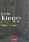 Hitler Eine Bilanz - Guido Knopp, Stefan Brauburger, Christian Deick