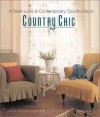 Country Chic: A Fresh Look at Contemporary Country Decor - Liezel Norval-Kruger, Craig Fraser