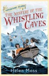 The Mystery of the Whistling Caves - Helen Moss