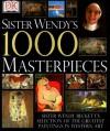 Sister Wendy's 1000 Masterpieces - Wendy Beckett