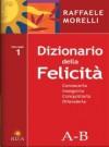 Dizionario della felicità - Raffaele Morelli