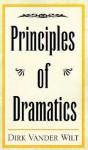 Principles of Dramatics - Dirk Vander Wilt