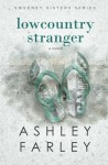 Lowcountry Stranger (Sweeney Sisters Series) (Volume 2) - Ashley Farley