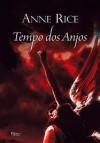 Tempo dos Anjos - Anne Rice