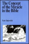The Concept of the Miracle in the Bible - Yair Zakovich