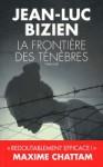La Frontière des ténèbres - Jean-Luc Bizien