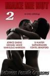 Make Me Nut 2 (Make Me Nut Series) - Jerrice Owens, Michael Vance, Contel Bradford, Marvlous Harrison, D. Hunter, daPharoah69