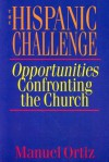 The Hispanic Challenge: Opportunities Confronting the Church - Manuel Ortiz