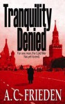 Tranquility Denied (Jonathan Brooks, #1) - A.C. Frieden
