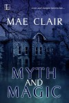 Myth and Magic - Mae Clair
