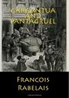 Gargantua and Pantagruel - Francois Rabelais, Sir Thomas Urquhart, Peter Antony Motteux
