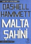 Malta Şahini - Dashiell Hammett, Sinan Fişek, Ahmet Ümit