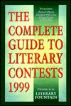 The Complete Guide To Literary Contests 1999 - James M. Plagianos, William F. Fabio