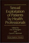 Sexual Exploitation of Patients by Health Professionals - Ann Wolbert Burgess