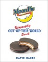 Moon Pie: Biography Of An Out Of This World Snack - David Magee