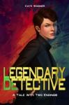 Legendary Detective - Kaye Wagner