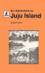An Adventure to Juju Island - Gabriel Okara