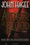 Avenger of Blood: A Novel (Apocalypse Diaries) - John Hagee