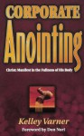 Corporate Anointing - Kelley Varner