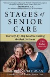 Stages of Senior Care: Your Step-by-Step Guide to Making the Best Decisions - Paul Hogan, Lori Hogan