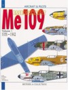 Messerschmitt Me 109, Vol. 1: From 1936 to 1942 (Aircraft and Pilots) - Anis ElBied, André Jouineau