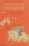 A History of the Crusades: Vol. 2: The Kingdom of Jerusalem and the Frankish East, 1100-1187 - Steven Runciman