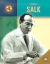 Jonas Salk - Richard Hantula
