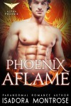 Phoenix Aflame (Alpha Phoenix Book 3) - Isadora Montrose