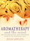 Aromatherapy and the Mind - Julia Lawless