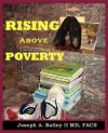 Rising Above Poverty - Joseph A. Bailey