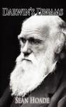 Darwin's Dreams - Sean Hoade, Byron Rempel, Todd W Brown