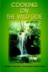 Cooking On The Wild Side - Albert Taillon, John Cook