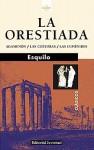 La Orestíada: Agamenón/Las Coéforas/Las Euménides - Aeschylus, Vicente Lopez Soto