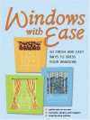 Windows with Ease: 50 Fresh and Easy Ways to Dress Your Windows - Creative Publishing International, Creative Publishing International