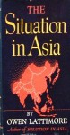 The Situation in Asia - Owen Lattimore