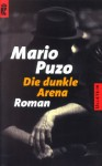 Dunkle Arena (The Dark Arena) - Mario Puzo
