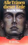 Alle Tränen dieser Erde - Brian W. Aldiss, Tony Westermayr