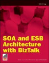 Soa and Esb Architecture with BizTalk - Robert V. Hogg, Ewan Fairweather