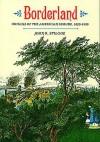 Borderland: Origins of the American Suburb, 1820-1939 - John R. Stilgoe