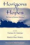 Horizons & Hopes: The Future of Religious Education - Thomas H. Groome
