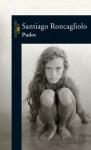 Pudor (Spanish Edition) - Santiago Roncagliolo