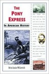 The Pony Express in American History - Anita Louise McCormick